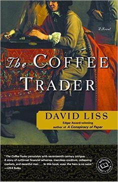 The Coffee Trader: A Novel (Ballantine Reader's Circle): David Liss: 9780375760907: Amazon.com: Books