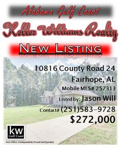 10816 County Road 24, Fairhope, AL...MLS# 257313...$272,000...Welcome home to 1 of the most well built homes on the coast! Solid Concrete Custom Built Home features 3 Bedrooms + Office + Bonus Room above garage on nearly an acre! The fortified construction is ideal for folks looking to save on energy & hazard insurance. Wow Factors include: Luxurious Master Suite, Beautiful Stained Concrete Floors, Elegant Kitchen with Granite, Stainless & Tile Backsplash. Contact Jason Will at…
