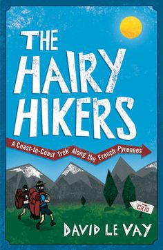 "The Hairy Hikers | ""It's all fast-moving and funny, and despite physical and mental challenges...they remain upbeat."" - Publishers Weekly"