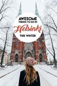 Why you should visit Helsinki in Winter and all the awesome things to do whilst you are there!