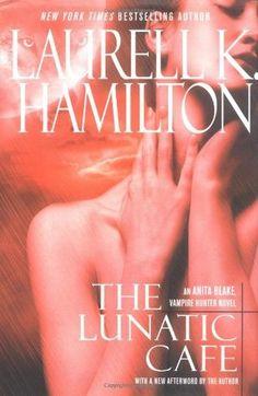 "laurell k hamilton | Start by marking ""The Lunatic Cafe (Anita Blake, Vampire Hunter #4 ..."