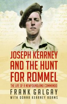 """Read """"Joseph Kearney and the Hunt for Rommel The Life of a Newfoundland Commando"""" by Frank Galgay available from Rakuten Kobo. This is the fascinating story of a young Newfoundlander's journey to hunt the infamous General Erwin Rommel, the """"Desert. Erwin Rommel, Prisoners Of War, North Africa, Newfoundland, The Life, Memoirs, Joseph, Insight, Audiobooks"""