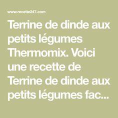 Terrine de dinde aux petits légumes Thermomix. Voici une recette de Terrine de dinde aux petits légumes facile et simple a réaliser avec le thermomix.
