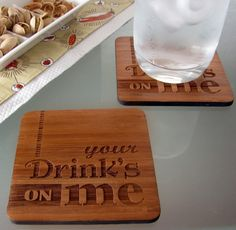 Maybe chalk board coasters with vinyl on then each person can write their name on it..coz my friends are always losing their drinks