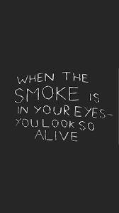 Cuando el humo está en tus ojos te ves vivo