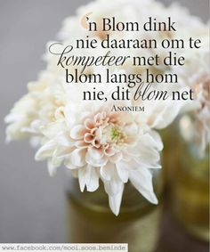 Lééf Afrikaans Quotes, Some People Say, Printable Quotes, Wise Quotes, To My Future Husband, Language, Sayings, Words, Kwazulu Natal