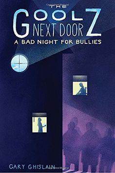 A Bad Night for Bullies (The Goolz Next Door) by Gary Ghi... https://www.amazon.com/dp/1629796778/ref=cm_sw_r_pi_dp_U_x_kleQAbKA7VXRZ