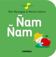 Ñam Ñam, de Mar Benegas e Marta Cabrol. Combel Editorial Luis Font, Kindergarten Library, Children's Literature, Learn To Read, Little Ones, Editorial, Singing, This Book, Family Guy