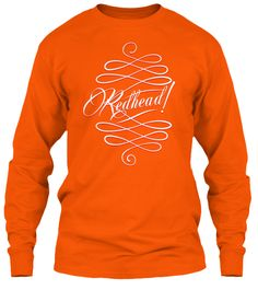 Redhead Days Safety Orange Long Sleeve T-Shirt Front