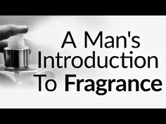Fragrance.  An invisible part of your personal style.  One that has a significant effect on how people perceive you.  Fragrances can:   	Increases your level of attractiveness.  	Increase your perceived level of trust.  	Reduce stress levels.  	Increase confidence levels.  	Increase your
