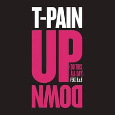 Found Up Down by T-Pain Feat. B.o.B with Shazam, have a listen: http://www.shazam.com/discover/track/93336775