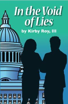 In The Void Of Lies by Kirby Roy III