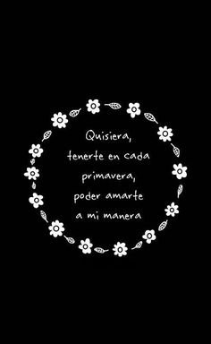 'I would like to have in each spring to love you in my own way'- quisiera by cnco O Love, I Love You All, Wallpaper World, Song Lyrics Wallpaper, Music Wallpaper, Song Quotes, Couple Quotes, Spanish Quotes, Flirting Quotes