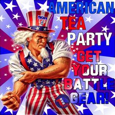AMERICAN TEA PARTY GET YOUR BATTLE GEAR!