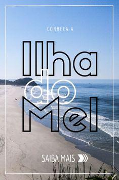 Saiba o que fazer na Ilha do Mel, esse pequeno paraíso do Paraná. Um dos destinos mais românticos e naturais do Brasil!