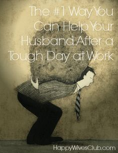 The #1 Way You Can Help Your Husband After a Tough Day - Click to Read! #Marriage