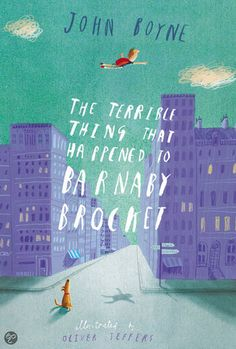 The Terrible Thing that Happened to Barnaby Brocket by John Boyne. Illustrated by Oliver Jeffers