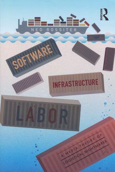 Neural [book review] Software, Infrastructure, Labor: A Media Theory of Logistical Nightmares Ned Rossiter Routledge http://neural.it/2017/06/ned-rossiter-software-infrastructure-labor-a-media-theory-of-logistical-nightmares/