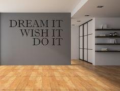 Dream It Wish It Do It Vinyl Wall Decal Custom Wall Decal Custom Quote Motivational Wall Decal Dream Wish Inspirational Quote Office Wall Design, Corporate Office Design, Office Wall Decor, Office Walls, Office Interior Design, Office Interiors, Medical Office Design, Office Branding, Inspirational Wall Decals