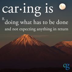 """#Caregivers do what has to be done #caregiving """"Caring is doing what has to be done and not expecting anything in return."""" Great Quotes, Quotes To Live By, Me Quotes, Inspirational Quotes, Qoutes, Quotations, Basic Quotes, Simply Quotes, Random Quotes"""