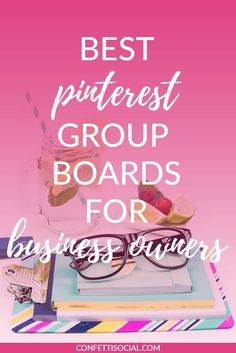I'm dishing some of the best Pinterest group boards for business owners today on Confetti Social.