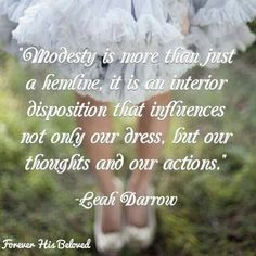 Modesty isn't just about our dress, it also reflects our thoughts & actions.