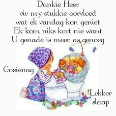 Good Night Blessings, Good Night Wishes, Morning Blessings, Good Morning Good Night, Good Night Quotes, Goeie Nag, Afrikaans Quotes, Special Quotes, Sleep Tight