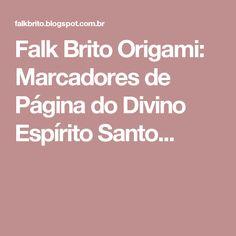 Falk Brito Origami: Marcadores de Página do Divino Espírito Santo...