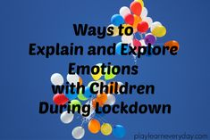 Ways to Explain and Explore Emotions with Children During Lockdown - Play and Learn Every Day Educational Activities, Toddler Activities, Better Books, Deal With Anxiety, Anxiety In Children, Home Learning, Business For Kids, You Are Awesome, Self Esteem