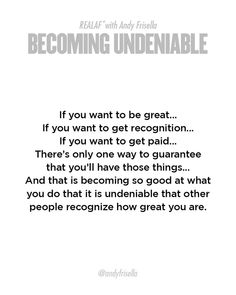 Becoming Undeniable