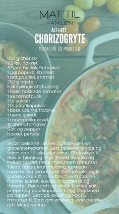 ALT-I-ETT GRYTE: CHORIZOGRYTE – Mat Til Familien Chorizo, Recipes, Food, Essen, Meals, Ripped Recipes, Yemek, Cooking Recipes, Eten