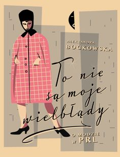 to nie sa moje wielblad, book cover Best Book Covers, Graphic Design Studios, Cover Design, Vintage Art, Good Books, Fashion Design, Inspiration, Shopping, Photo Books