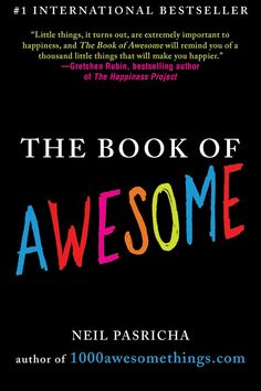 The Book of Awesome - 1000 little things  that will make us happier!