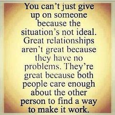 Great relationships take effort to make them work