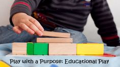 Play with a Purpose: Educational Play