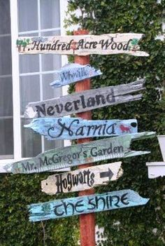 I would love this magical places sign in my garden.  Mine would have Tortall, Oz, Rivendell, Sherwoord Forest, The Burrow, Avalon, ...