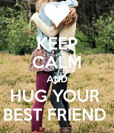 249 Hug Challenge: Keep Calm and Hug Your Best Friend... https://www.facebook.com/events/382825805220548/