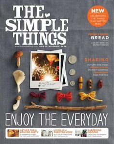 The Simple Things : Just discovered that magazine... Interesting & refreshing !