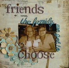 good friends are the family we get to choose