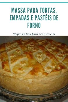 Dough for pies, pies and baking pies – New Cake Ideas Dip Recipes, Cake Recipes, New Cake, Tiny Food, No Bake Pies, Portuguese Recipes, Cooking Gadgets, Food Videos, Love Food