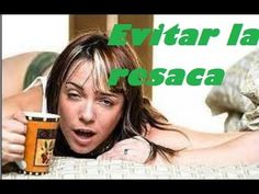 REMEDIOS PARA LA RESACA O CRUDA - YouTube