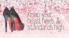 Hannah Wilson - Designer Fashion Quote: Keep your head, heels & standards high