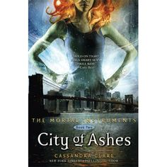 The second book of Cassandra Clare 's The Mortal Instruments series, City of Ashes , picks up roughly where City of Bones left off. Clary Fray, Clary Et Jace, Ya Books, I Love Books, Great Books, Books To Read, Amazing Books, Amazing Movies, Livros Cassandra Clare