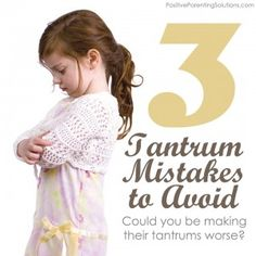 Could You Be Making Their Tantrums Worse? Don't Make These 3 Mistakes - Positive Parenting Solutions