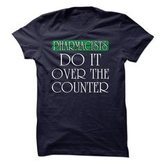 Pharmacists Do IT Over The Counter T Shirt, Hoodie, Sweatshirt