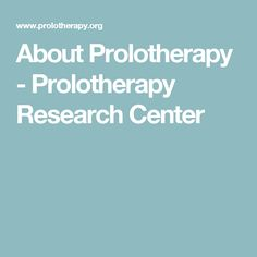 About Prolotherapy - Prolotherapy Research Center