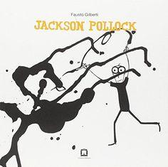 Fausto Gilberti ilustra la enérgica forma de pintar de #JacksonPollock en este libro para #niños de #LibreríaMPM