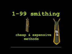 Runescape 99 smithing guide Cheap & fast methods