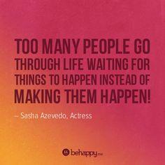 make them happen #behappy