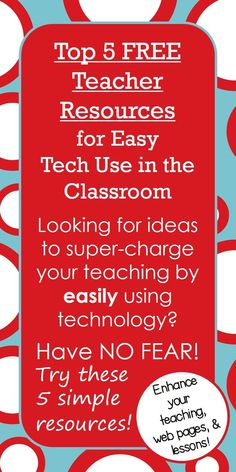 Top 5 Free Teacher Online Resources for Easy Tech Use in the Classroom.  Super blog posts with links to pretty cool online tools for teachers!